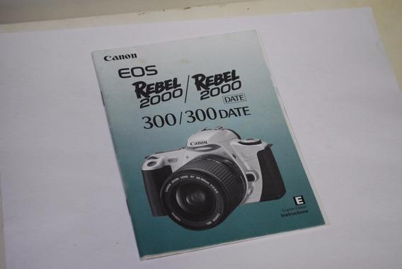 Manual De Instruções Canon Eos Rebel 2000 / 300 - Original