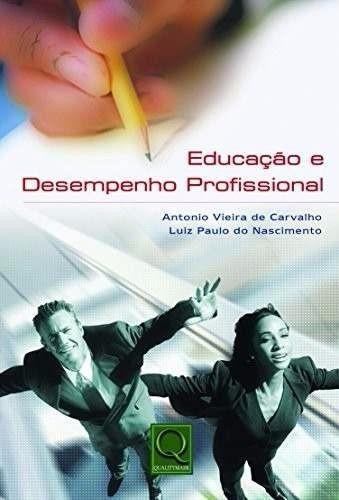 Livro Educação E Desempenho Profissional