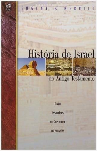 História De Israel No Antigo Testamento Livro Eugene Merrill