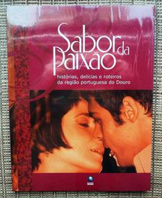 Livro Sabor Da Paixão - Delícias E Roteiros De Portugal