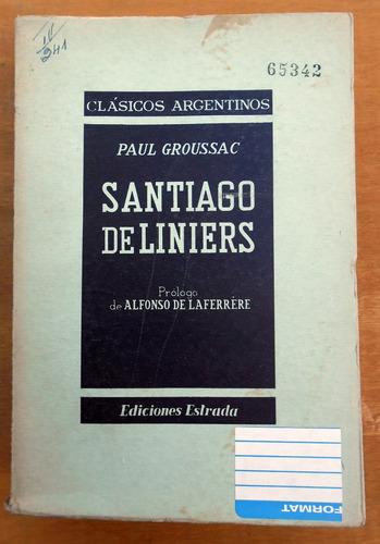 Santiago De Liniers - Paul Groussac - Ediciones Estrada