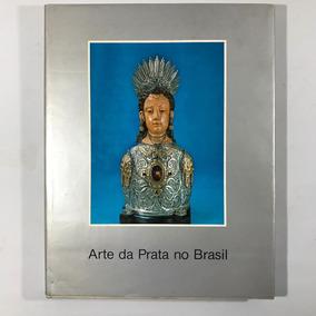 Livro Arte Da Prata No Brasil P.m.bardi Banco Sudameris