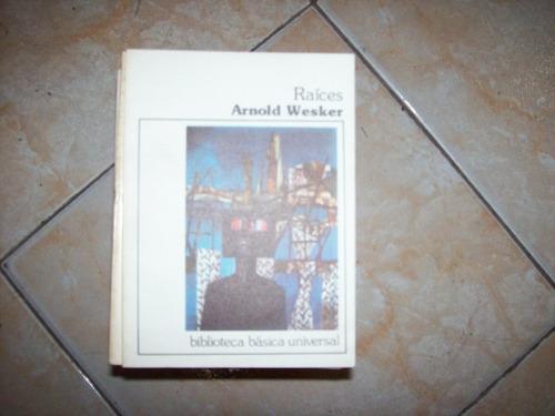 Raices Por Arnold Wesker