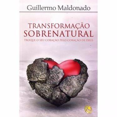 Livro Transformação Sobrenatural - Guillermo Maldonado