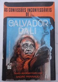 Livro - As Confissões Inconfessáveis De Salvador Dali - 1976