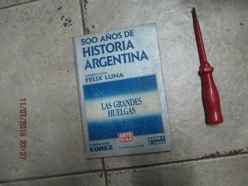 Las Grandes Huelgas - Felix Luna - 500 Años De Hirtoria Arg