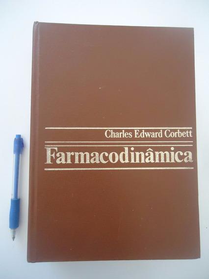 Farmacodinâmica - Charles Edward Corbett - Capa Dura