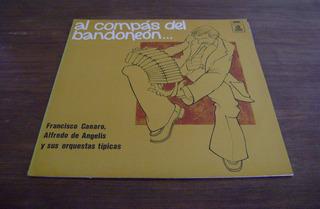 Francisco Canaro, Alfredo De Angelis Y Sus Orquestas Típicas