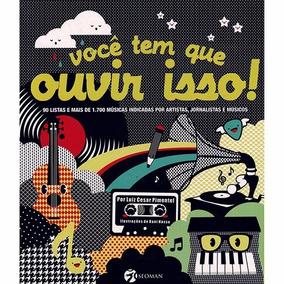 Livro Voce Tem Que Ouvir Isso ! Luiz Cesar Pimentel Novo