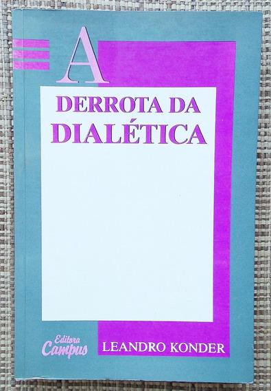 Livro A Derrota Da Dialética - Leandro Konder