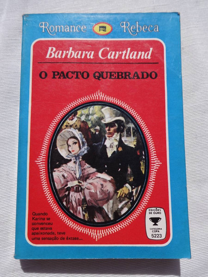 Romance Rebeca - O Pacto Quebrado - Barbara Cartland - Raro