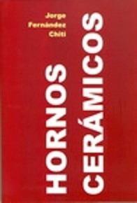 Hornos Ceramicos - Fernandez Chiti - Como Hacer Horno Casero
