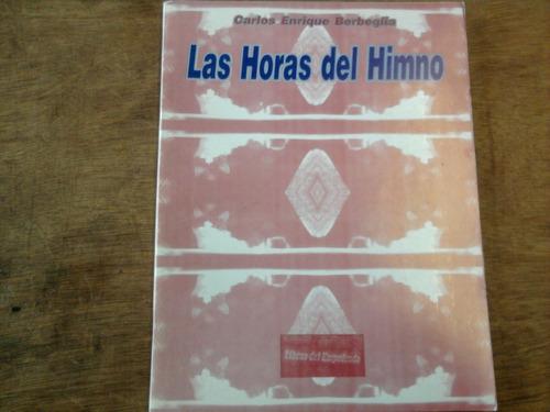 Las Horas Del Himno - Carlos Enrique Berbeglia - Dedicado !!