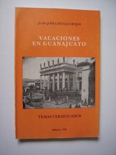 Vacaciones En Guanajuato Temas Versificados - Castillo 1992