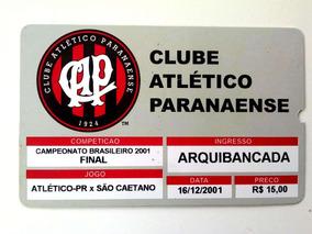 Ingresso Atlético Pr Vs São Caetano - Final Brasileirão 2001