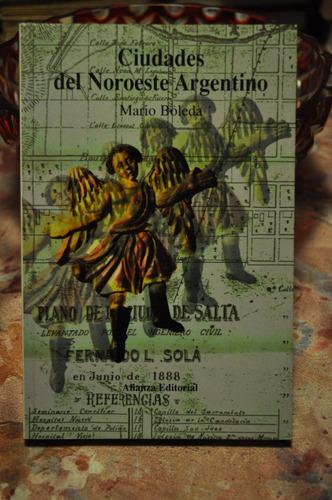 Ciudades Del Noroeste Argentino Mario Boleda