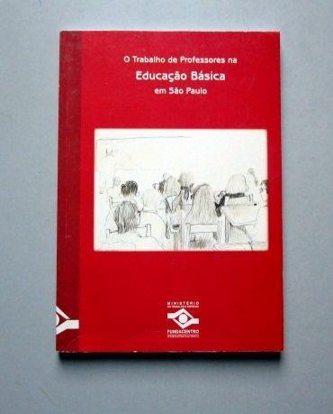 O Trabalho De Professores Na Educação Básica Em São Paulo -