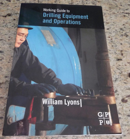 Livro Working Guide To Drilling Equipment And Operations