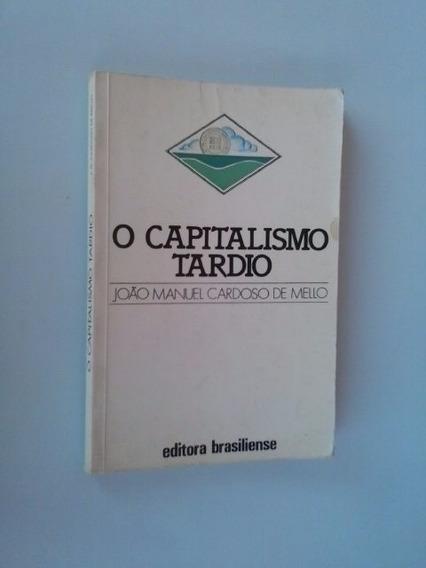 Livro: O Capitalismo Tardio: João Manuel C. De Mello