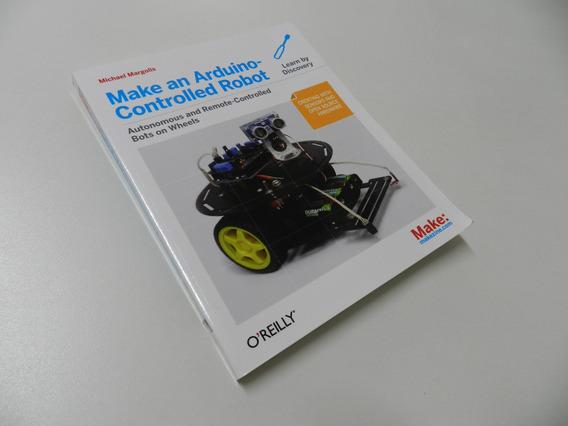 Livro Make An Arduino Controlled Robot ( Robotica )