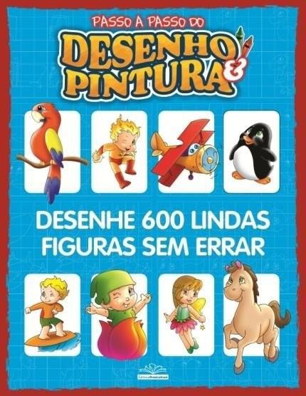 Livro Passo A Passo Do Desenho E Pintura - 600 Desenhos Novo