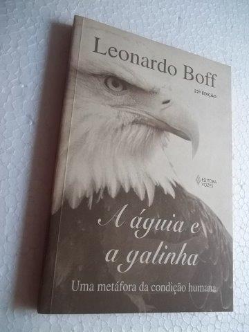 A Águia E A Galinha - Leonardo Boff - Livro