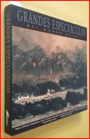 Grandes Espectaculos Del Mundo Animal - Livro - Lindas Fotos