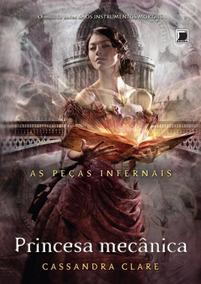 Princesa Mecânica (as Peças Infernais) Livro 3