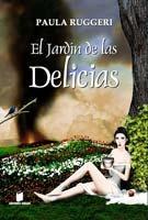 El Jardín De Las Delicias, De Paula Ruggeri
