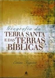 Geografia Da Terra Santa E Das Terras Bíblicas Livro Hagnos