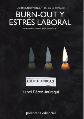 Imagen 1 de 4 de Burn-out Y Estrés Laboral Sufrimiento Trabajo Perez Jauregui