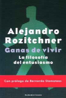 Ganas De Vivir - Rozitchner - Ed Sudamericana