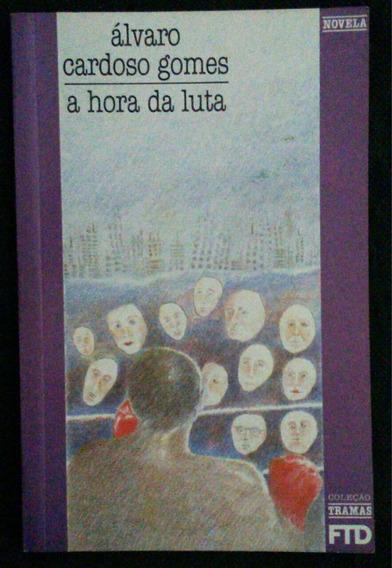 Livro A Hora Da Luta - Álvaro Cardoso Gomes.