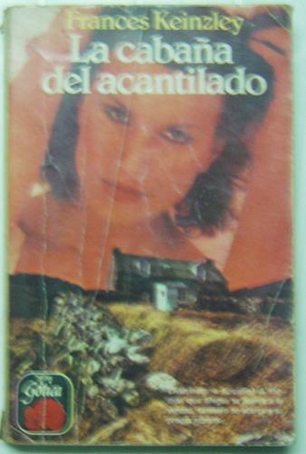 La Cabaña Del Acantilado / Frances Keinzley