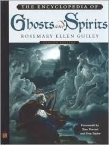 The Encyclopedia Of Ghosts And Spirits - Second Edition