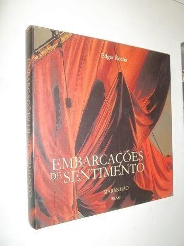 Embarcações De Sentimento - Edgar Rocha
