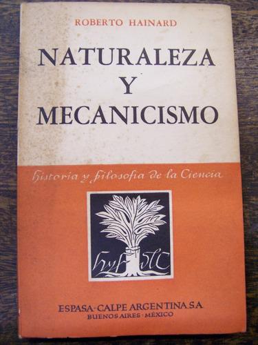 Naturaleza Y Mecanicismo * Roberto Hainard * Espasa Calpe *