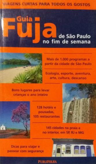 Livro Guia Fuja De São Paulo No Fim De Semana + Brinde