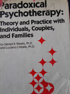 Paradoxical Psychotherapy: Theory And Practice With Individu