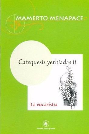 Imagen 1 de 1 de Catequesis Yerbiadas: La Eucaristía