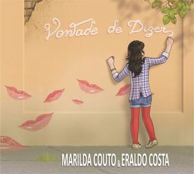 Cd Vontade De Dizer De Marilda Couto E Eraldo Costa