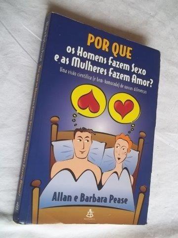 Livro - Por Que Os Homens Fazem Sexo E As Mulheres Amor