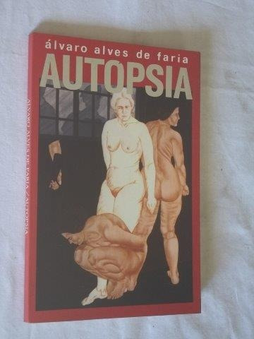 Álvaro Alves De Faria - Autopsia - Literatura Nacional