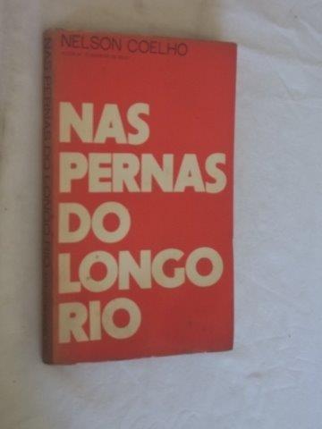 Nas Pernas Do Longo Rio - Literatura Nacional