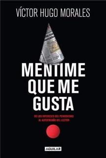 Mentime Que Me Gusta - Victor Hugo Morales - Periodismo