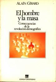 El Hombre Y La Masa.  - Alain Girard - Espasa Calpe