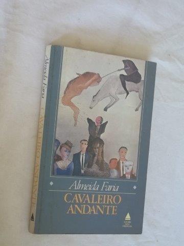 Almeida Faria - Cavaleiro Andante - Literatura Nacional