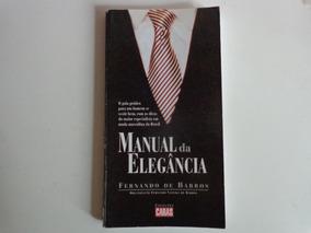 Manual Da Elegância - Fernando Barros