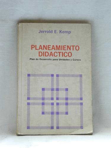 Imagen 1 de 2 de Planeamiento Didáctico. Jarrold Kemp. Editorial Diana 1978.