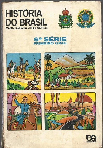 930 Livro 1974- Lvr- História Do Brasil- Maria Januária Vile